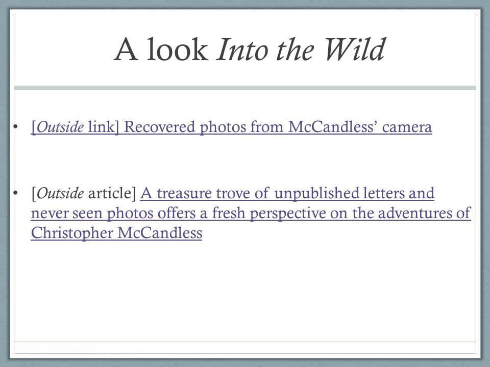 A look Into the Wild [Outside link] Recovered photos from McCandless' camera.